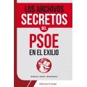 Los Archivos secretos del PSOE en el exilio - PAPEL