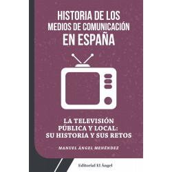 La TV pública y local en España Su historia y sus retos - PAPEL
